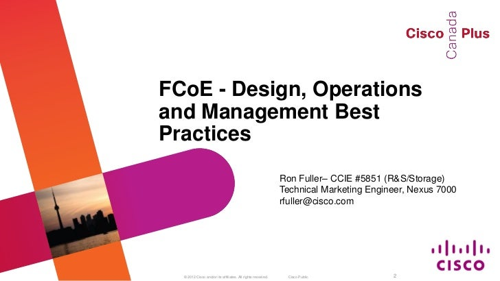 Fiber Channel over Ethernet (FCoE) – Design, operations and management best practices.