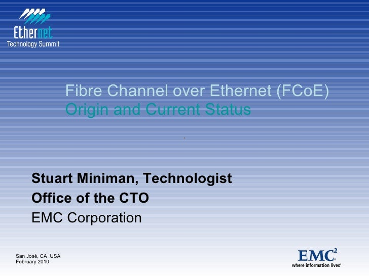 FCoE Origins and Status for Ethernet Technology Summit