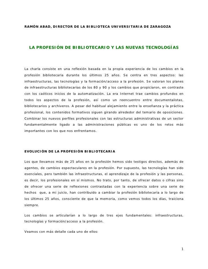 RAMÓN ABAD, DIRECTOR DE LA BIBLIOTECA UNIVERSITARIA DE ZARAGOZA       LA PROFESIÓN DE BIBLIOTECARIO Y LAS NUEVAS TECNOLOGÍ...