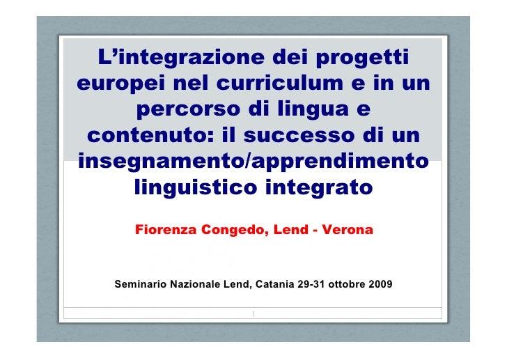 L'integrazione dei progetti europei nel curriculum e in un       percorso di lingua e  contenuto: il successo di un insegn...