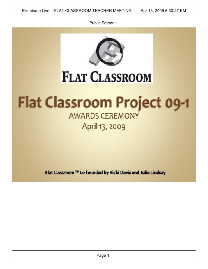Elluminate Live! - FLAT CLASSROOM TEACHER MEETING   Apr 13, 2009 6:30:27 PM                                 Public Screen ...