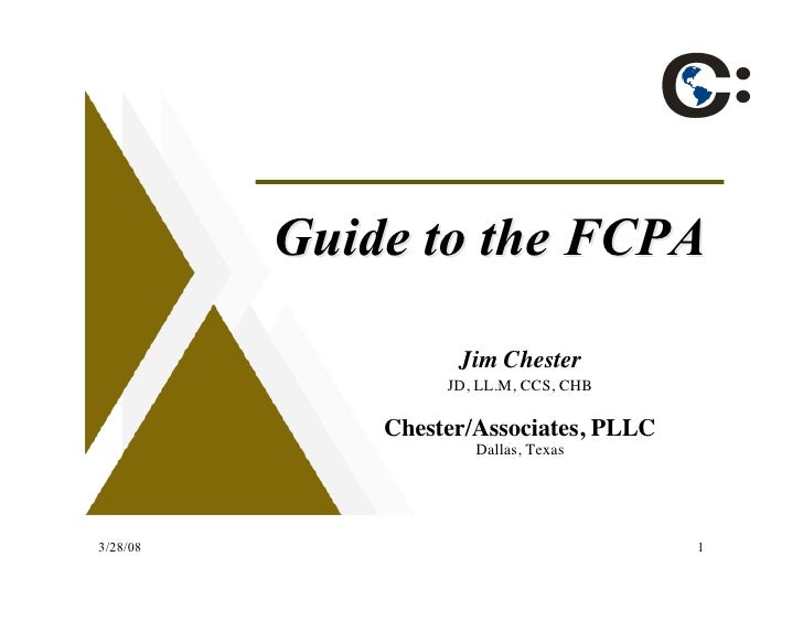 Guide to the FCPA                      Jim Chester                    JD, LL.M, CCS, CHB                Chester/Associates...