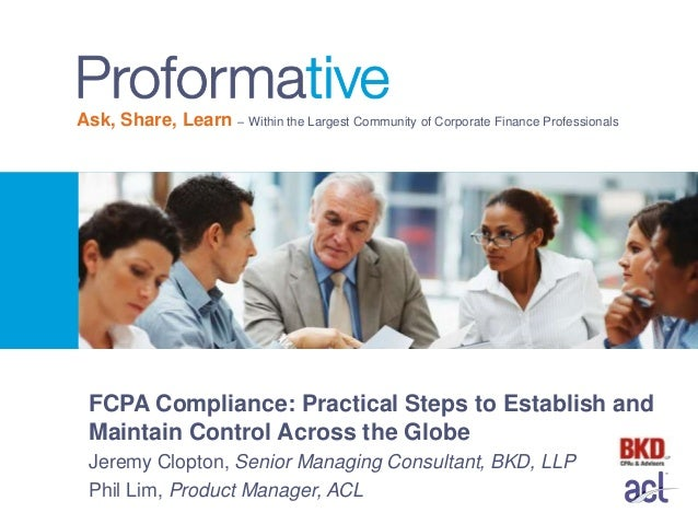 FCPA Compliance: Practical Steps to Establish and Maintain Control across the Globe