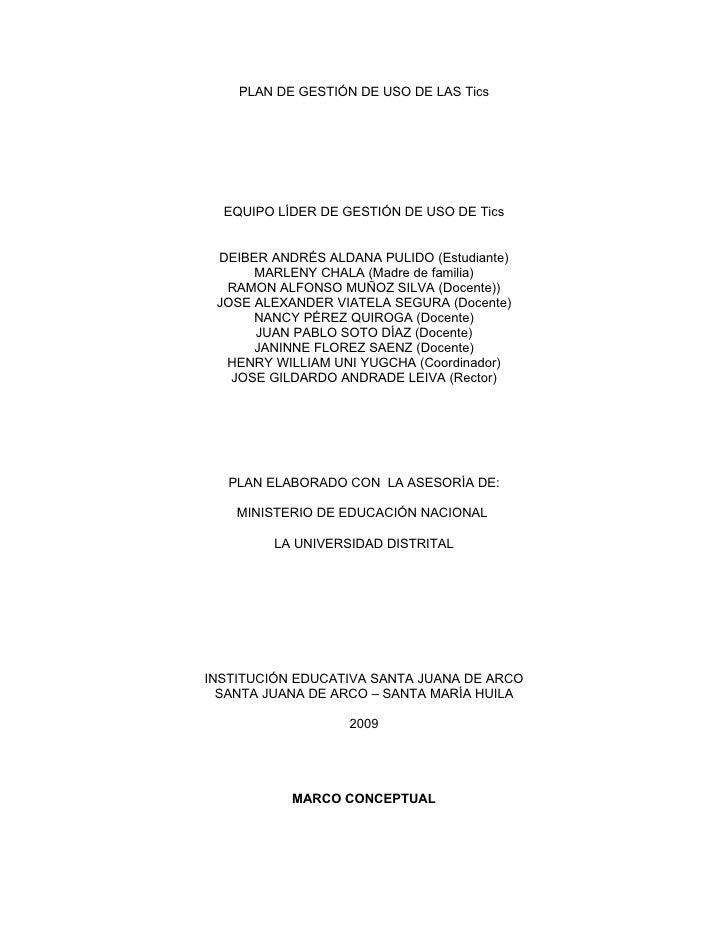 PLAN DE GESTIÓN DE USO DE LAS Tics       EQUIPO LÍDER DE GESTIÓN DE USO DE Tics    DEIBER ANDRÉS ALDANA PULIDO (Estudiante...