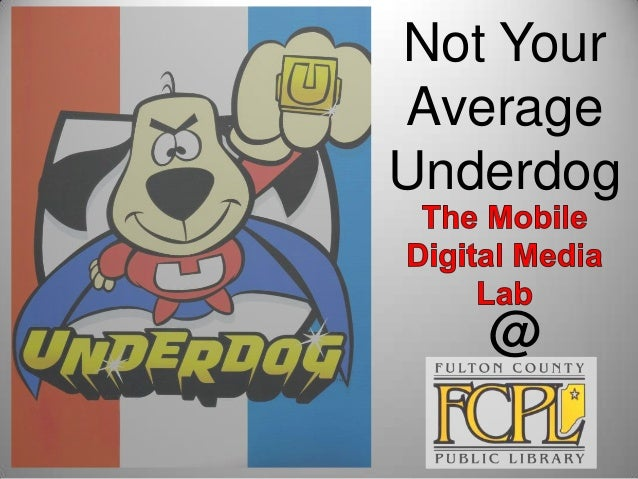 Not Your Average Underdog @