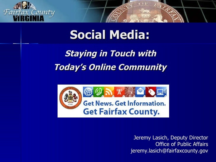 Social Media:  Staying in Touch with  Today's Online Community   Jeremy Lasich, Deputy Director Office of Public Affairs [...
