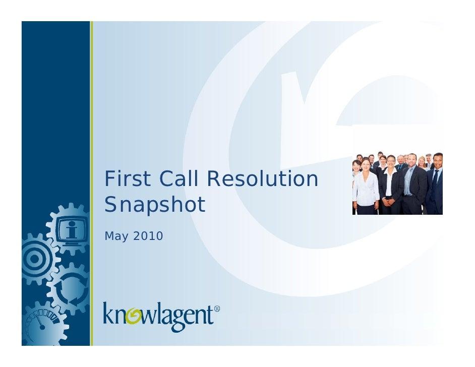 First Call Resolution Snapshot May 2010