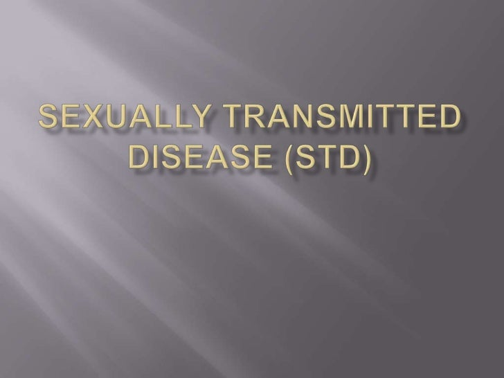 Sexually Transmitted Disease (STD)<br />