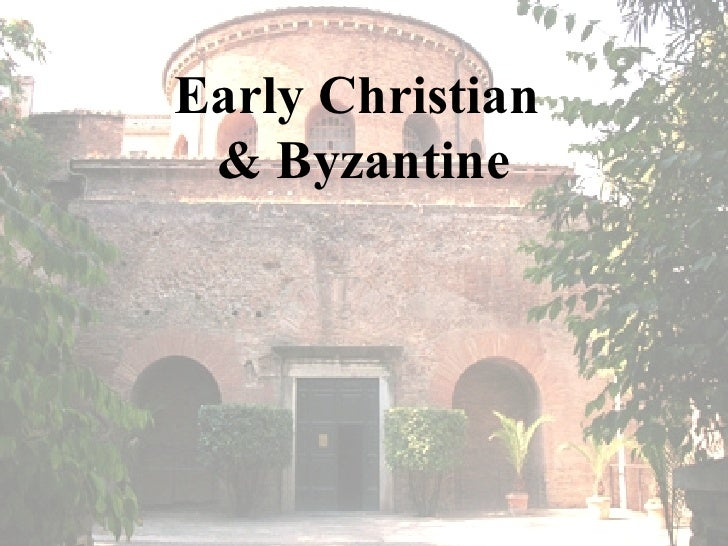 Early Christian  & Byzantine