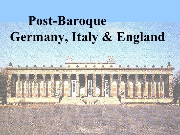 Post-Baroque  Germany, Italy & England