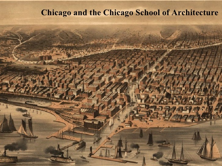 Chicago, 1871  Chicago and the Chicago School of Architecture