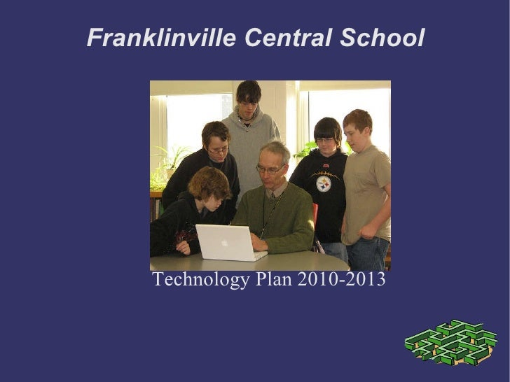 Franklinville Central School Technology Plan 2010-2013