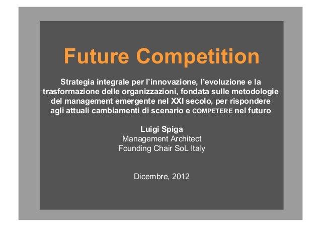 Future Competition                 Strategia integrale per l'innovazione, l'evoluzione e la            trasformazione dell...