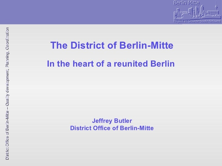 The District of Berlin-Mitte In the heart of a reunited Berlin   Jeffrey Butler District Office of Berlin-Mitte
