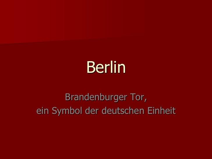 Berlin<br />Brandenburger Tor,<br />ein Symbol der deutschen Einheit<br />