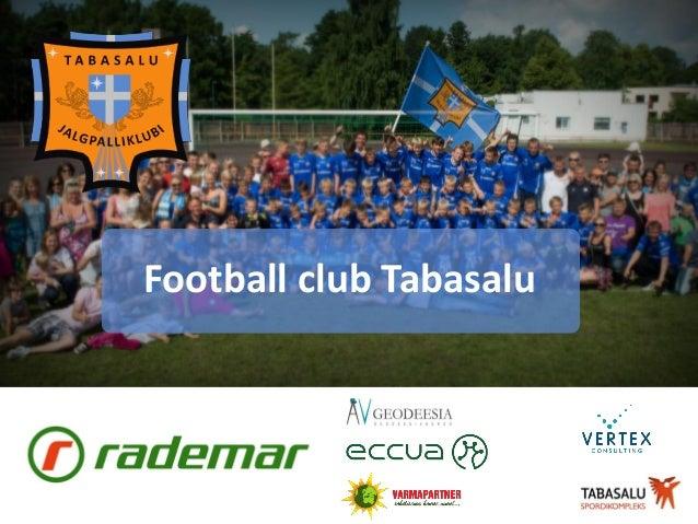 FC Tabasalu presentation 2013