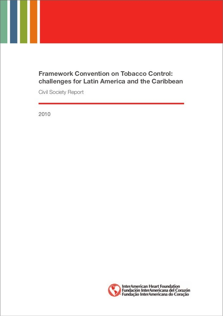 Framework Convention on Tobacco Control:challenges for Latin America and the CaribbeanCivil Society Report2010