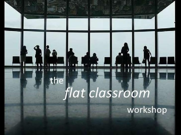 Flat Classroom Workshop Keynote