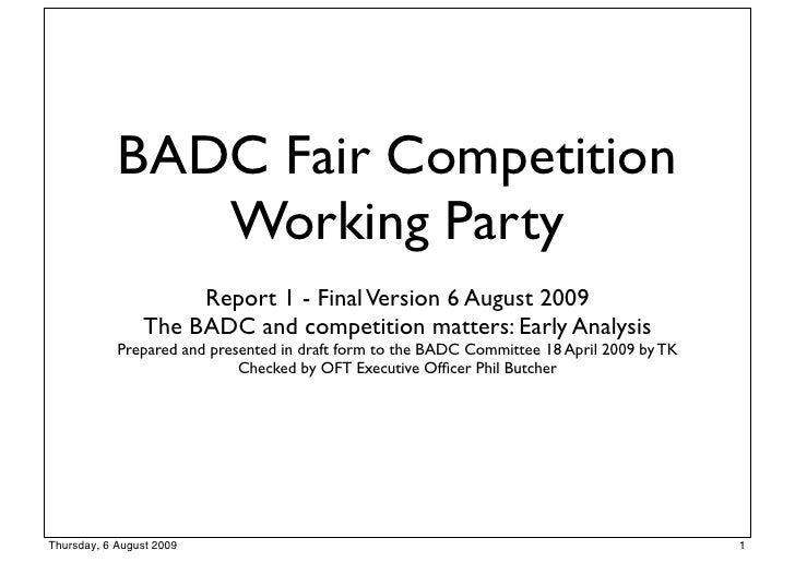 BADC Fair Competition                Working Party                      Report 1 - Final Version 6 August 2009            ...