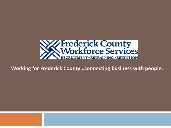 Working for Frederick County…connecting business with people.