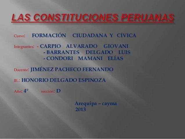 Curso:  FORMACIÓN  Integrantes:  Docente:  IE.:  CIUDADANA Y CÍVICA  - CARPIO ALVARADO GIOVANI - BARRANTES DELGADO LUIS - ...