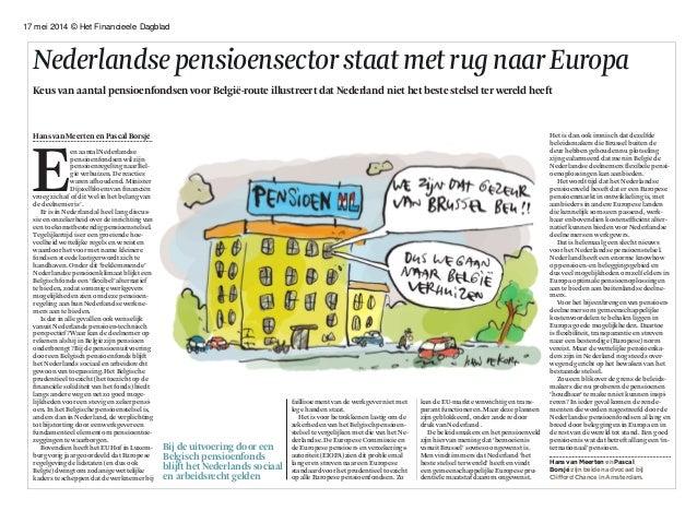 17 mei 2014 © Het Financieele Dagblad NederlandsepensioensectorstaatmetrugnaarEuropa Keus van aantal pensioenfondsen voor ...
