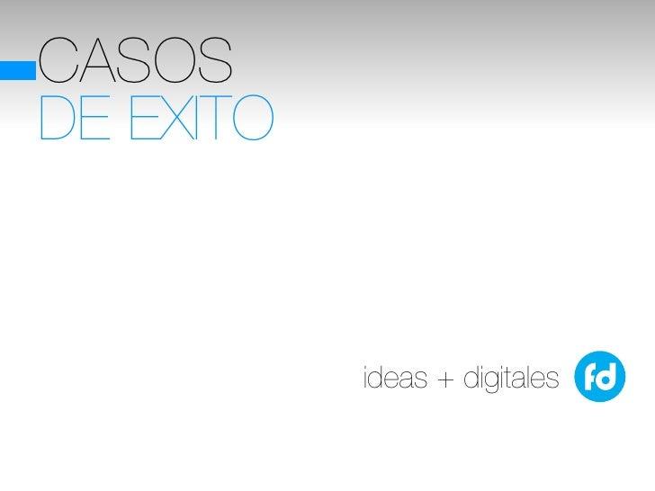 CASOSDE EXITO           ideas + digitales