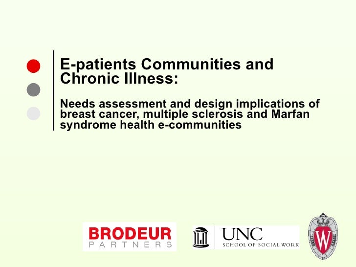 E-patients Communities and  Chronic Illness: Needs assessment and design implications of breast cancer, multiple sclerosis...