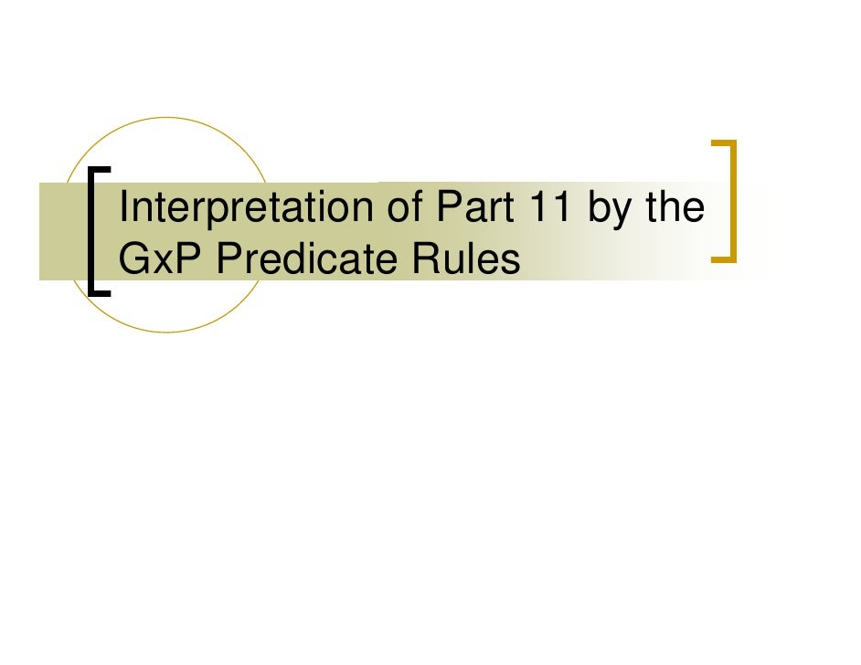 Interpretation of Part 11 by the GxP Predicate Rules
