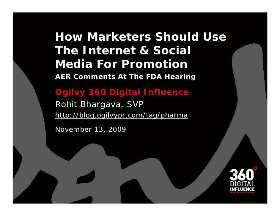 How Marketers Should Use The Internet & Social Media For Promotion AER Comments At The FDA Hearing Ogilvy 360 Digital Infl...