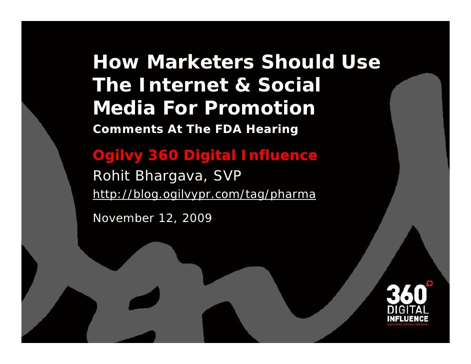 How Marketers Should Use The Internet & Social Media For Promotion Comments At The FDA Hearing Ogilvy 360 Digital Influenc...