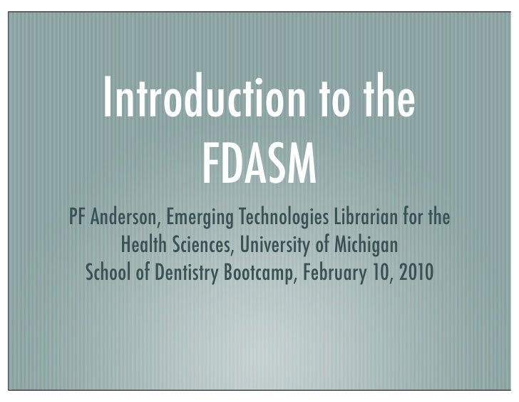 Introduction to the           FDASM PF Anderson, Emerging Technologies Librarian for the       Health Sciences, University...