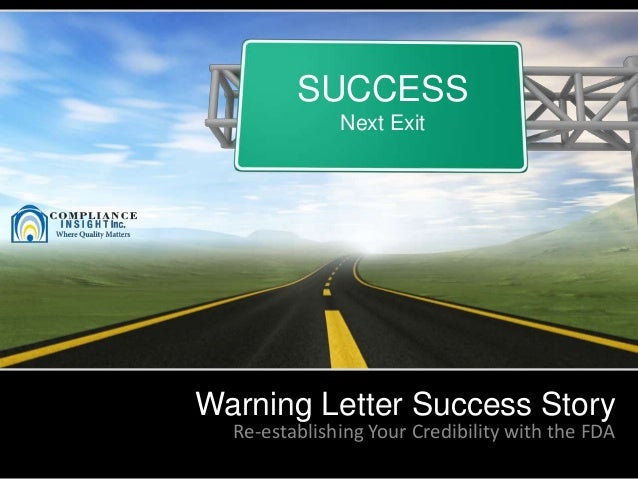 Warning Letter Success StoryRe-establishing Your Credibility with the FDASUCCESSNext Exit