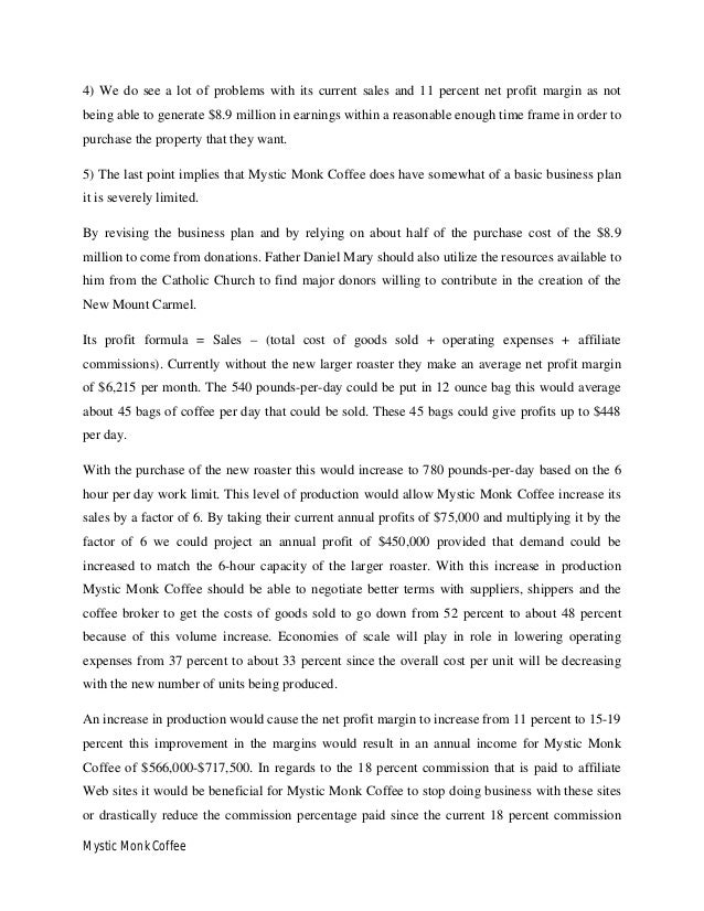 mystic monk coffee case study 1 Related documents: mystic monk coffee case study essay essay on case study strategies of starbucks coffee helped to mold the company into a very successful business model.