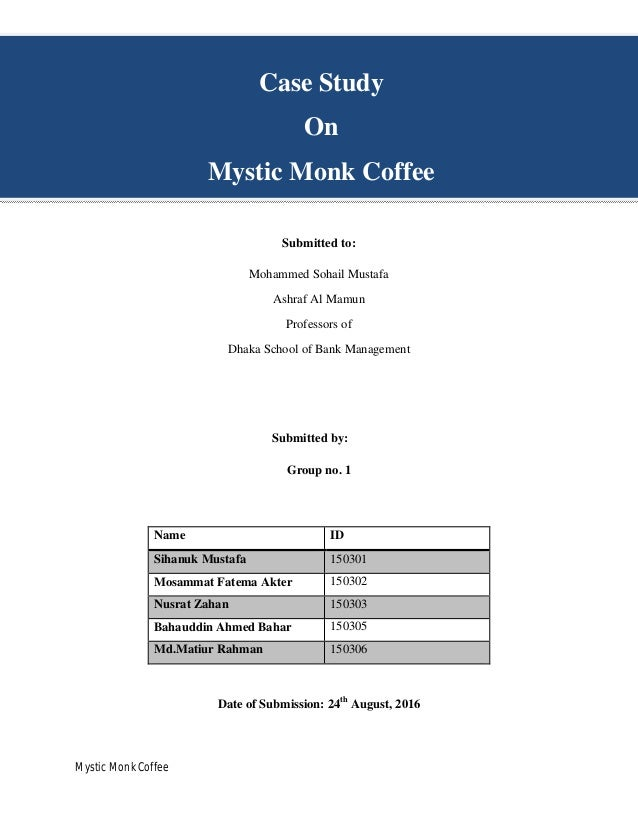 mystic monk coffee case study Mystic monk case study essay info what is your assessment of mystic monk coffee's customer value proposition its profit formula its resources that enable it.