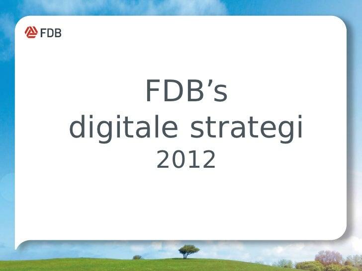 FDB'sdigitale strategi      2012