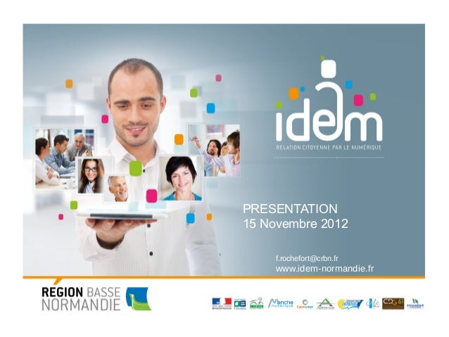 PRESENTATION15 Novembre 2012     f.rochefort@crbn.fr     www.idem-normandie.fr