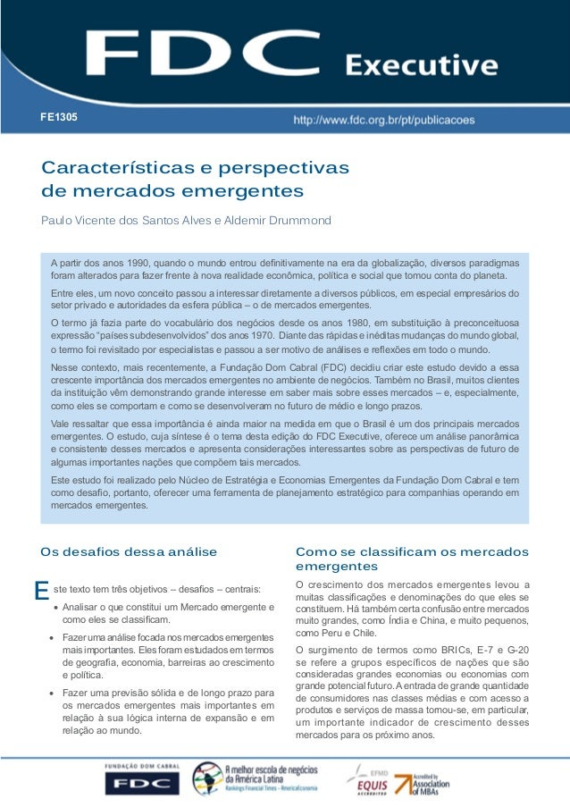 FE1305  Características e perspectivas de mercados emergentes Paulo Vicente dos Santos Alves e Aldemir Drummond A partir d...