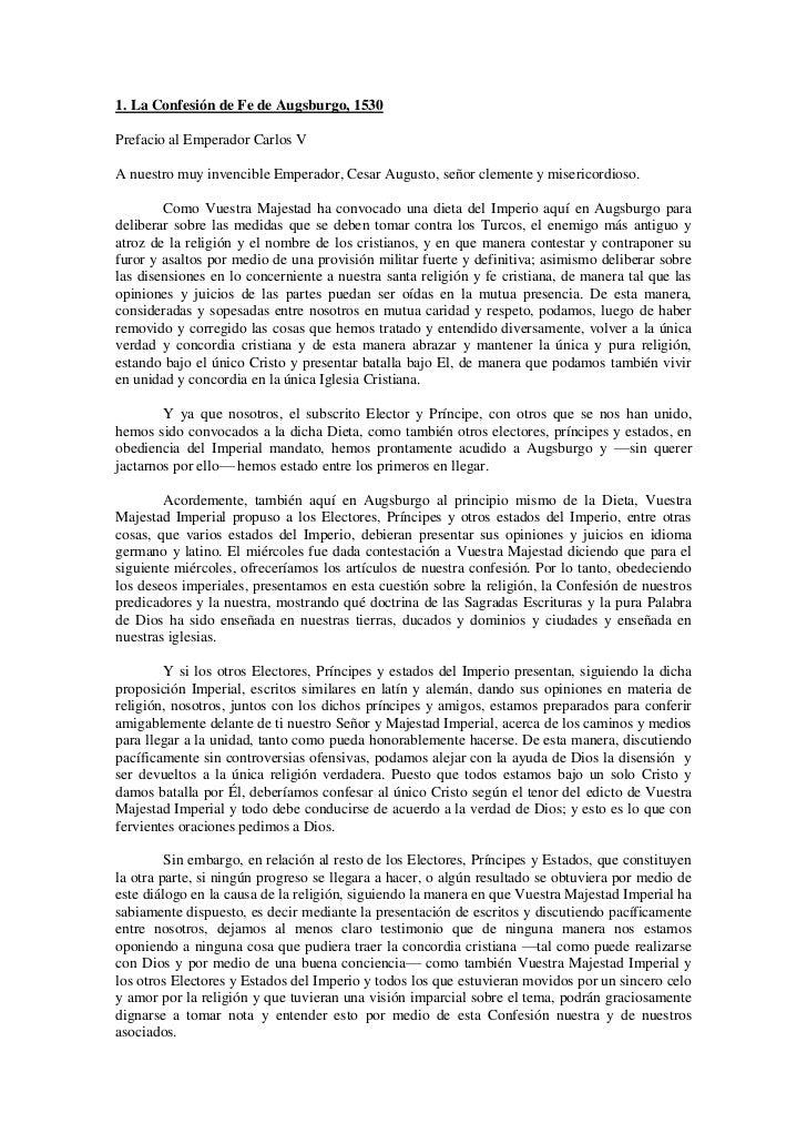 1. La Confesión de Fe de Augsburgo, 1530Prefacio al Emperador Carlos VA nuestro muy invencible Emperador, Cesar Augusto, s...