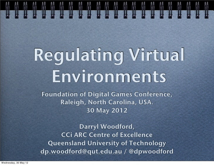 Regulating Virtual                         Environments                       Foundation of Digital Games Conference,     ...