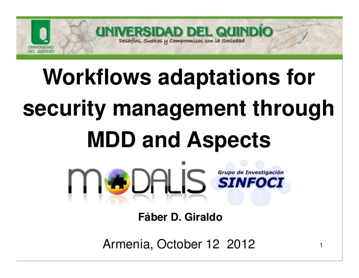 Workflows adaptations forsecurity management through      MDD and Aspects           Fáber D. Giraldo      Armenia, October...