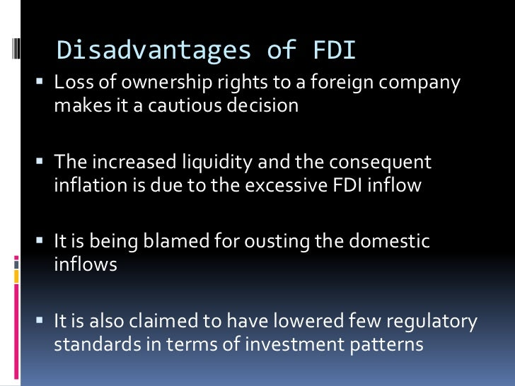 disadvantages of foreign direct investment to host country There are reasons why a company pursue fdi advantages and disadvantages of foreign direct investment will be elaborated in this post.