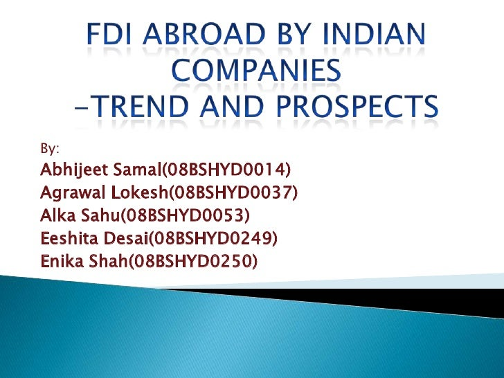 fdi recent trend in india Economic reforms, foreign direct investment and its economic  implications of fdi in india by subjecting industry  of additional fdi in recent.