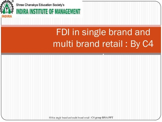 FDI in single brand and   multi brand retail : By C4               :FDI in single brand and multi brand retail : C4 group ...