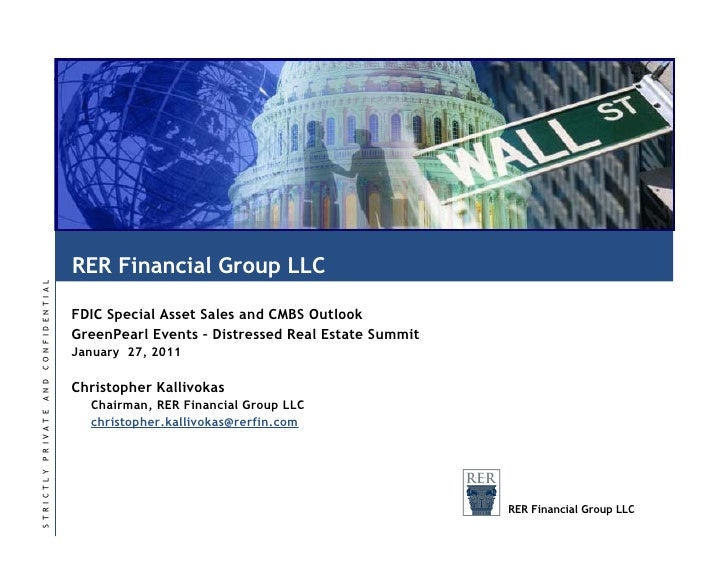 RER Financial Group LLC FDIC Special Asset Sales and CMBS Outlook GreenPearl Events – Distressed Real Estate Summit Januar...