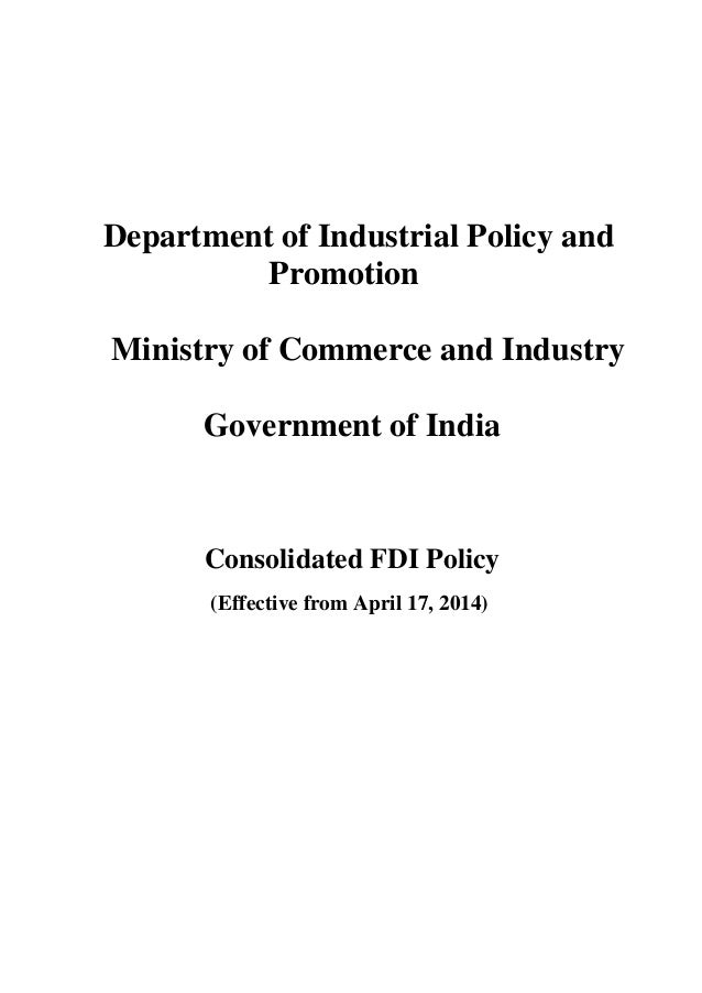 Department of Industrial Policy and Promotion Ministry of Commerce and Industry Government of India Consolidated FDI Polic...