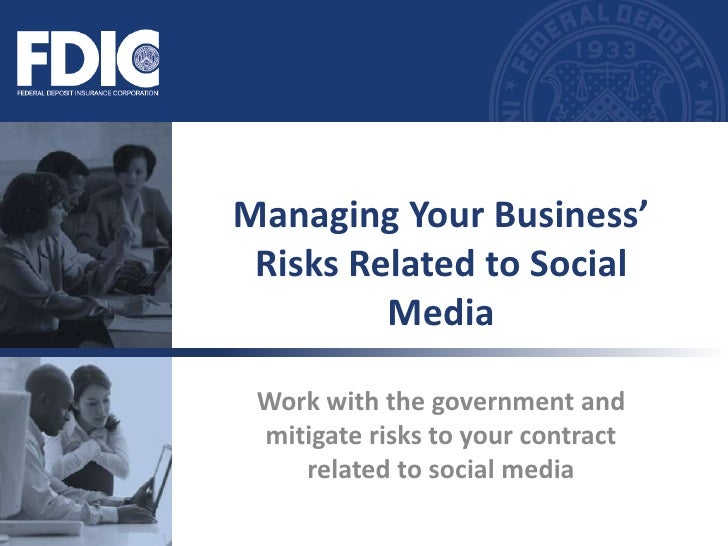 FDIC - Social Media - Managing your business risk related to social media
