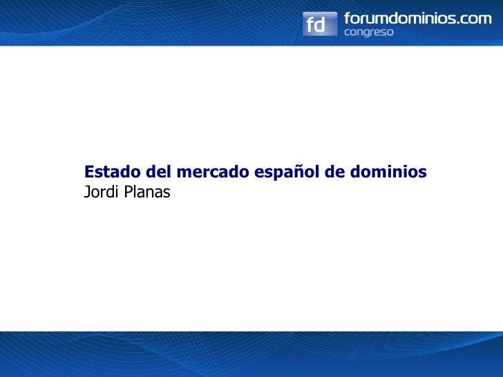 II Congreso Forumdominios. Ponencia: Estado del Mercado Español de Dominios