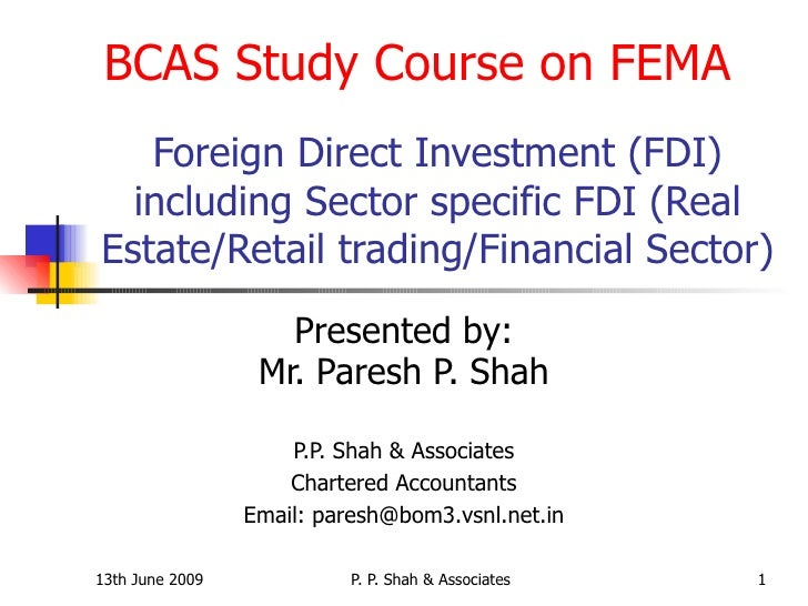 Foreign Direct Investment (FDI) including Sector specific FDI (Real Estate/Retail trading/Financial Sector) Presented by: ...