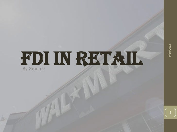 9/30/2012FDI IN RETAILBy Group 9                  1